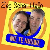 Nie Te Houwe - Zeg Schat Hallo