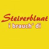 Steirerbluat - I brauch' di