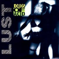 Lords Of Acid - Lust