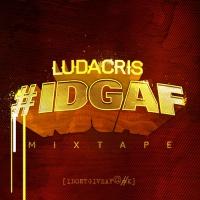 Ludacris - #IDGAF: Mixtape