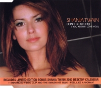 Shania Twain - Don't Be Stupid (You Know I Love You) (Limited Edition) (Australia)