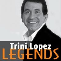 Trini Lopez - Legends
