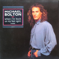 Michael Bolton - When I'm Back On My Feet Again (remix)