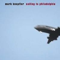 Mark Knopfler - Sailing To Philadelphia (US version)