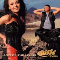 Milk Inc. - Land of the Living