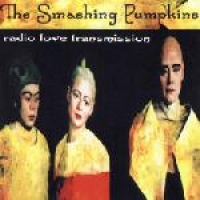 The Smashing Pumpkins - Radio Love Transmission (disc 1) (1998)