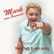 Mark van Overveld - Meer heb ik niet nodig