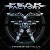 Fear Factory - Aggression Continuum