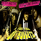 Peter And The Test Tube Babies - A Foot Full of Bullets