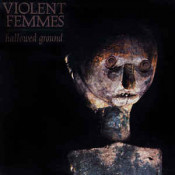 Violent Femmes - Hallowed Ground (2018)