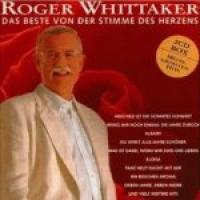 Roger Whittaker - Das Beste Von Der Stimme Des Herzens