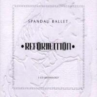 Spandau Ballet - Reformation