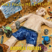 Admiral Freebee - Don't Follow Me, I'm Lost