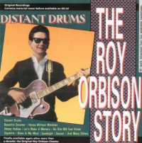 The Roy Orbison Story - Distant drums