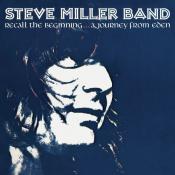 Steve Miller Band - Recall the Beginning... A Journey from Eden