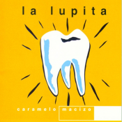 La Lupita - Caramelo Macizo