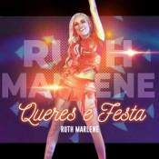 Ruth Marlene - Queres é festa (Versão 2021)