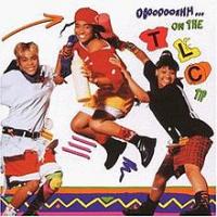 TLC - Ooooooohhh... On the TLC Tip