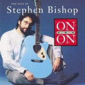Stephen Bishop - On And On - The Hits Of Stephen Bishop