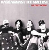 Rage Against the Machine - The Dirty Dozen