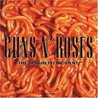 Guns 'N' Roses - The spaghetti incident?