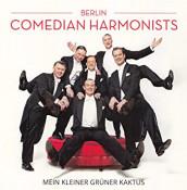 Berlin Comedian Harmonists - Mein kleiner grüner Kaktus