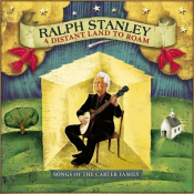 Ralph Stanley - A Distant Land to Roam