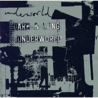 Underworld - Dark & Long