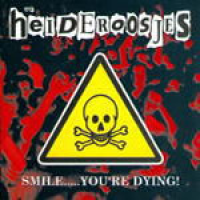 De Heideroosjes - Smile... You're Dying