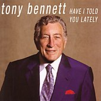 Tony Bennett - Have I Told You Lately