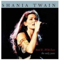 Shania Twain - Send It With Love