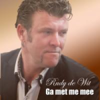 Rudy De Wit - Ga met me mee