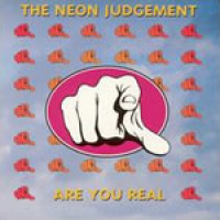 The Neon Judgement - Are you real