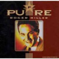 Roger Miller - Pure Roger Miller
