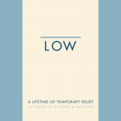 Low - A Lifetime of Temporary Relief