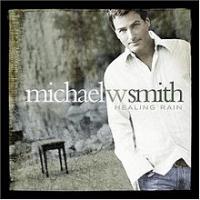 Michael W. Smith - Healing Rain