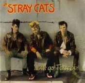 Stray Cats - Let's Go Faster