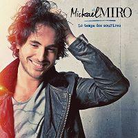 Mickaël Miro - Le temps des sourires