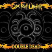 Six Feet Under - Double Dead