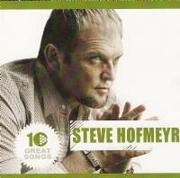 Steve Hofmeyr - 10 Great Songs