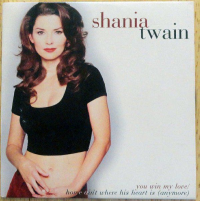 Shania Twain - You Win My Love / Home Ain't Where His Heart Is (Anymore) (USA) (1996)