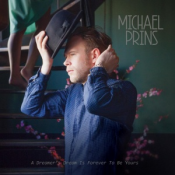 Michael Prins - A Dreamer's Dream Is Forever to Be Yours (2015)