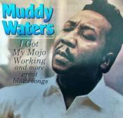 Muddy Waters - I Got My Mojo Working