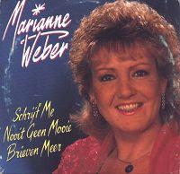 Marianne Weber - Schrijf Me Nooit Geen Mooie Brieven Meer