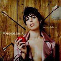 Mademoiselle K - Jouer Dehors