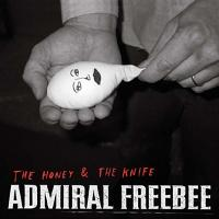 Admiral Freebee - The Honey and the Knife
