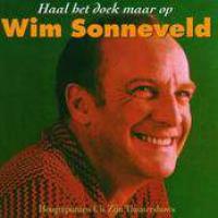 Wim Sonneveld - Haal het doek maar op
