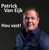 Patrick van Eijk - Hou vast