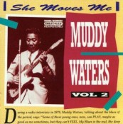 Muddy Waters - She Moves Me Vol. 2