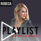 Rebeca - Playlist - As melhores